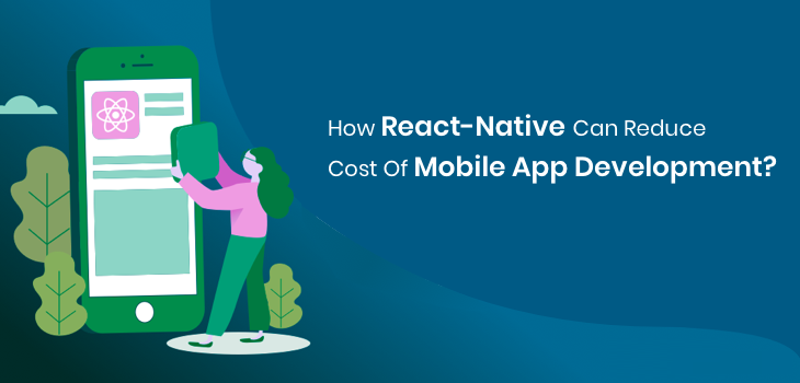 How React-Native Can Decrease the Mobile App Development Cost?