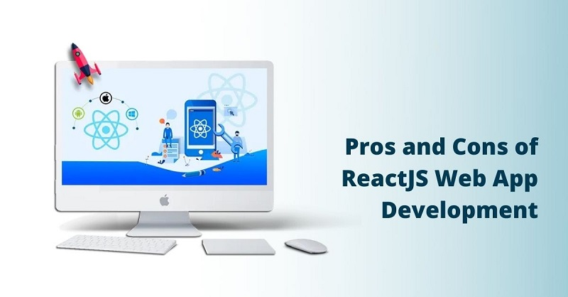 What are the Pros & Cons of ReactJs Web Application Development