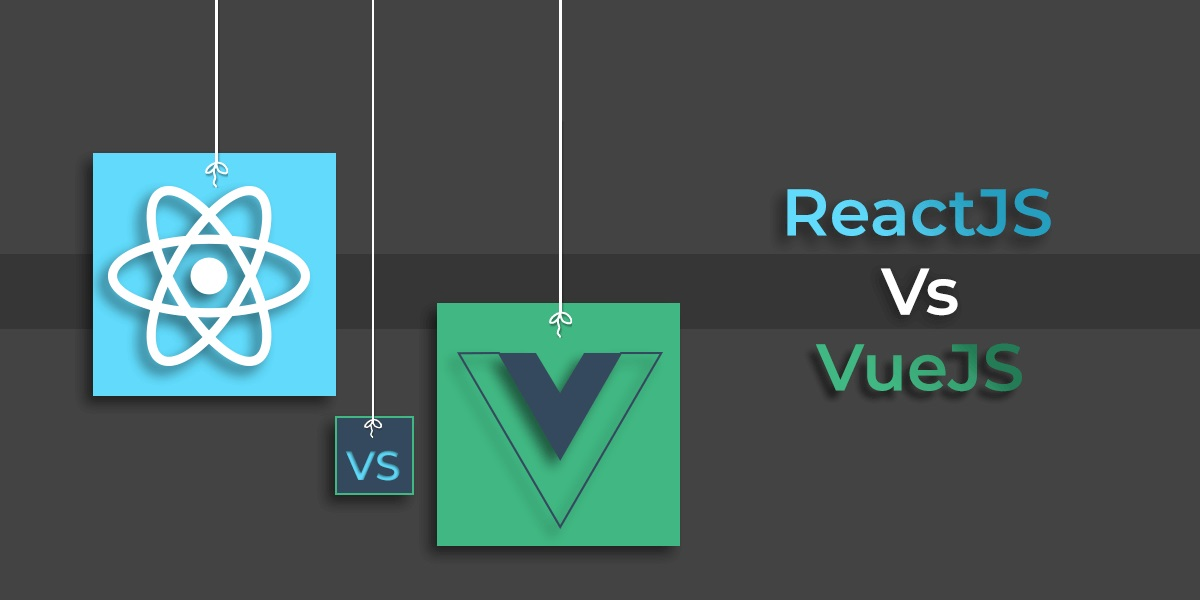 ReactJs Vs VueJs - Which is Reliable Framework for Investment in 2021?